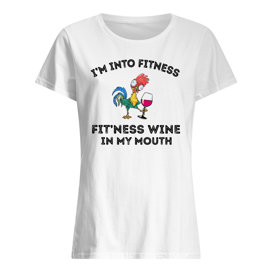 I'm into fitness fit'ness wine in my mouth shirt ladies tee
