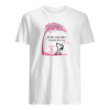 Never lose hope everything will be okay shirt