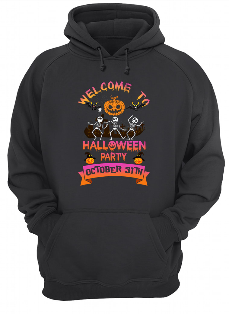 Welcome to halloween party october 31th shirt hoodie