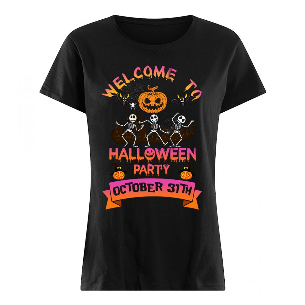 Welcome to halloween party october 31th shirt ladies tee