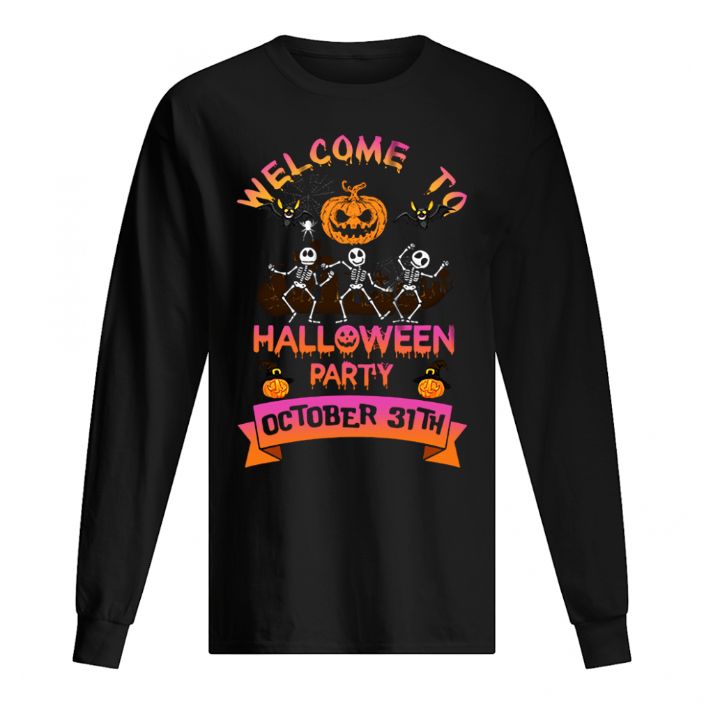 Welcome to halloween party october 31th shirt long sleeved