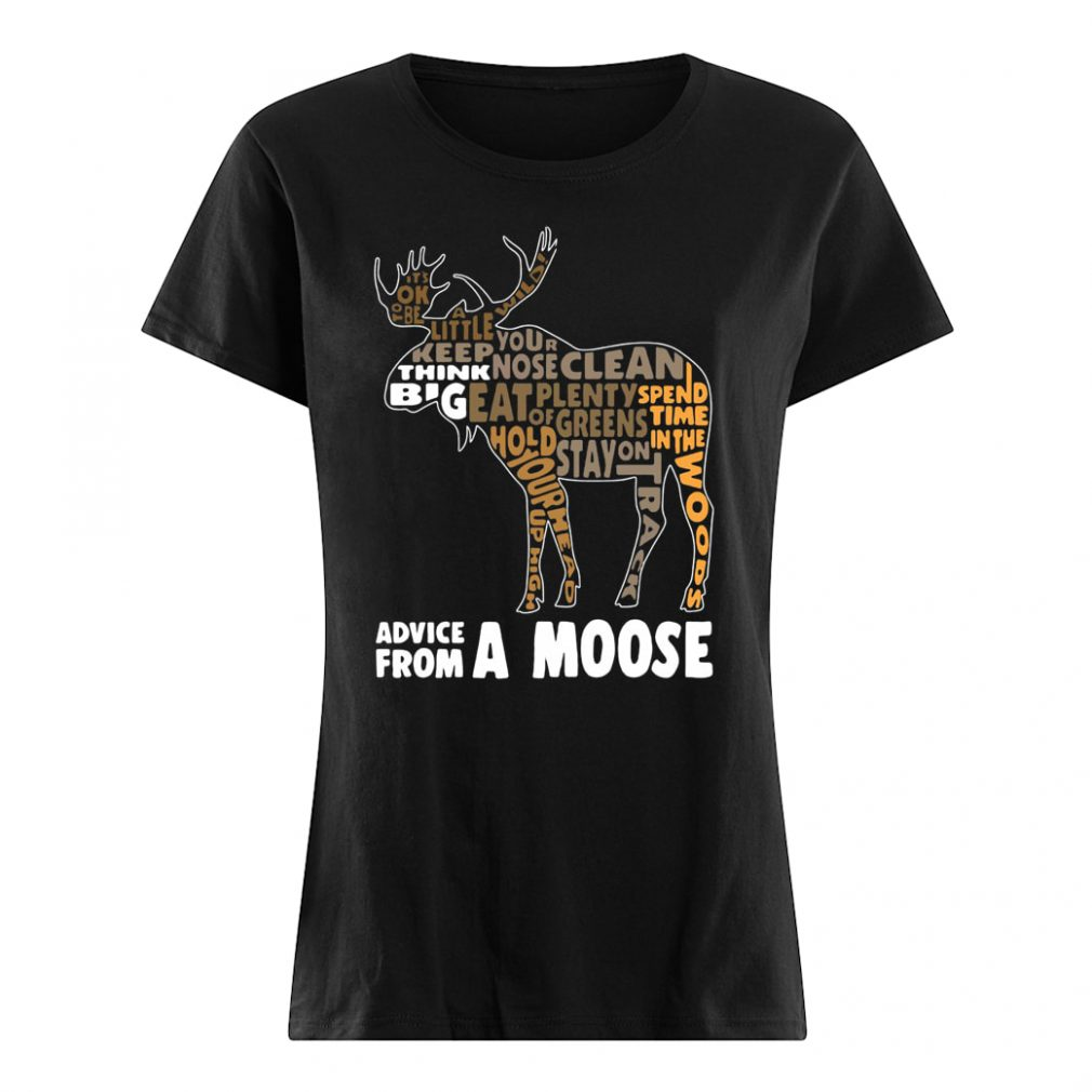 Advice from a moose shirt ladies tee