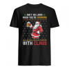 Ain't no laws when you're drinking with Claus shirt