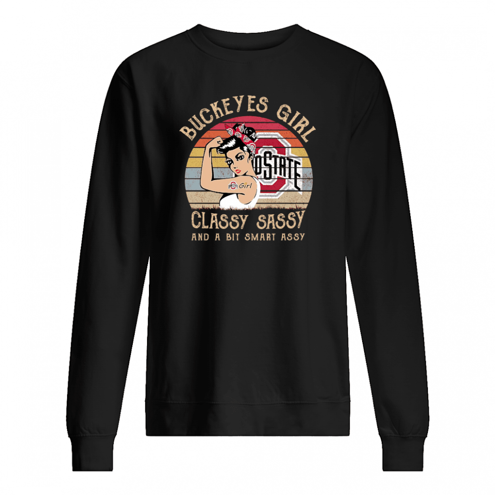 Buckeyes Girl classy sassy and a bit smart assy shirt sweater