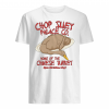 Chop Suey palace co home of the chinese turkey shirt