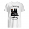 Come to the Dark Side we have Jack Daniel's tennessee whiskey shirt