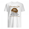 December girl hated by many loved by plenty heart on her sleeve fire in her soul shirt