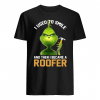 I used to smile and then i became a roofer shirt