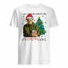 I will fucking murder you with Christmas wishes shirt