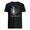 If you can't say anything nice come be my friend shirt