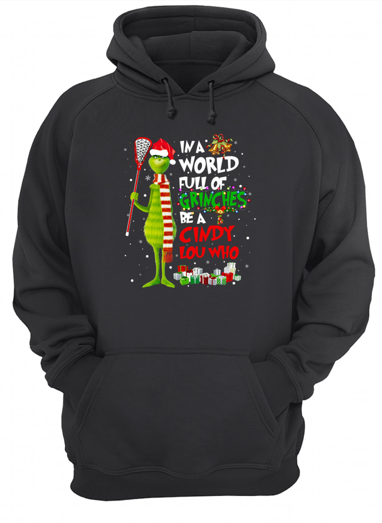 Grinches Movie in a World Full of Grinches Be a Cindy Lou Who Hoodie