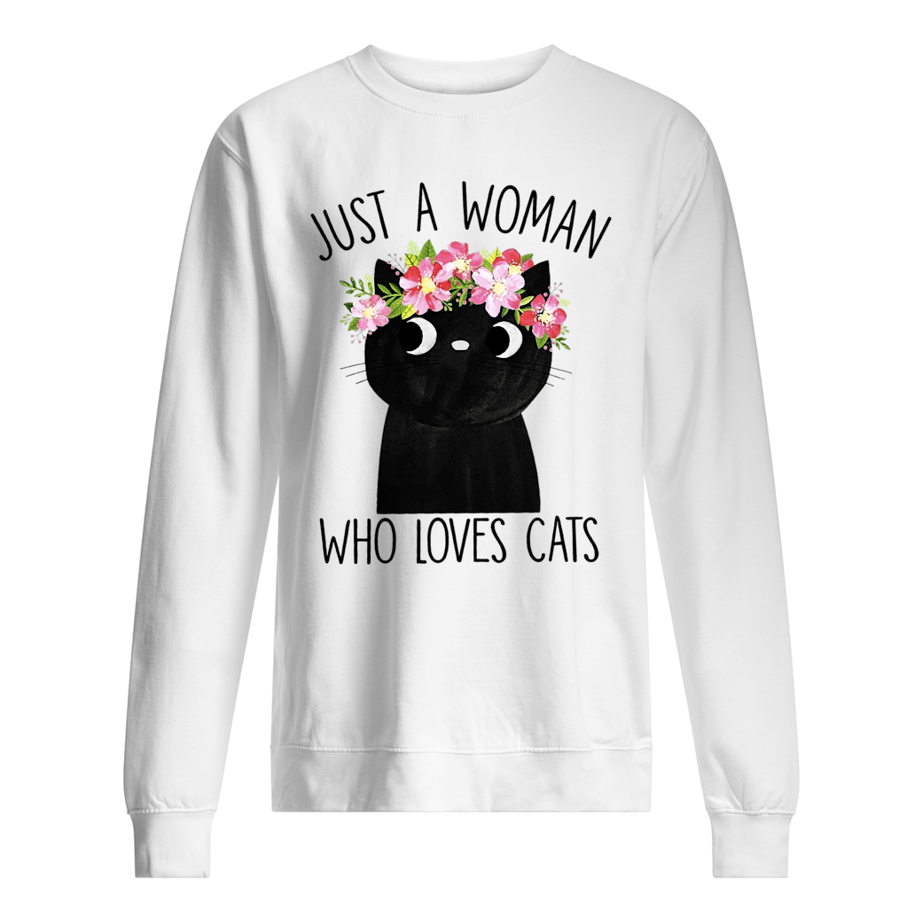 Just a woman who loves cats shirt sweater