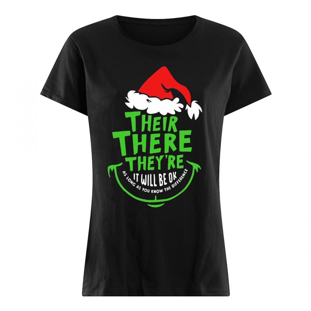 Their there they're it will be ok as long as you know the difference shirt ladies tee