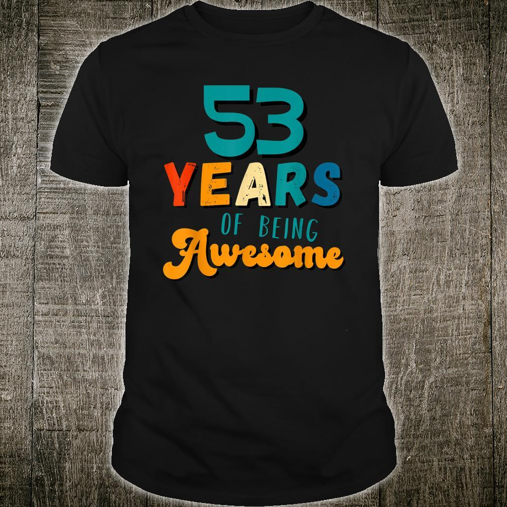 53 Years Of Being Awesome Shirt 53rd Birthday Shirt