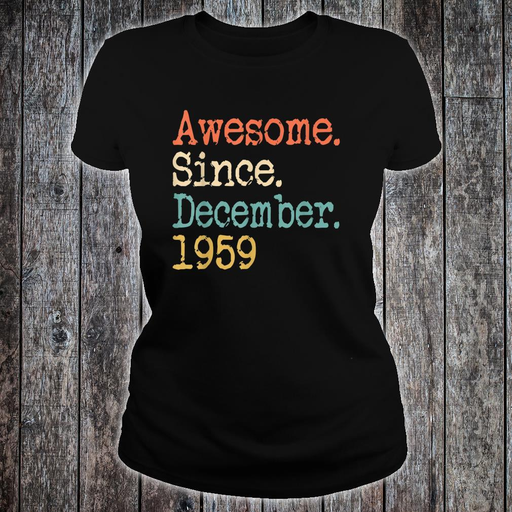 Awesome Since December 1959 Shirt ladies tee