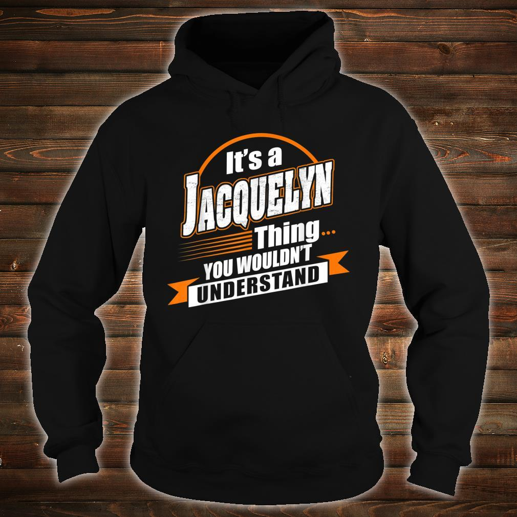 Best For JACQUELYN JACQUELYN Named Shirt hoodie
