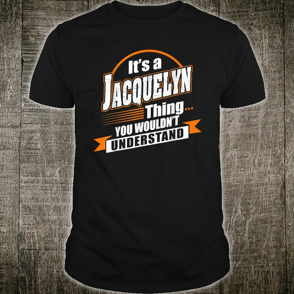 Best For JACQUELYN JACQUELYN Named Shirt