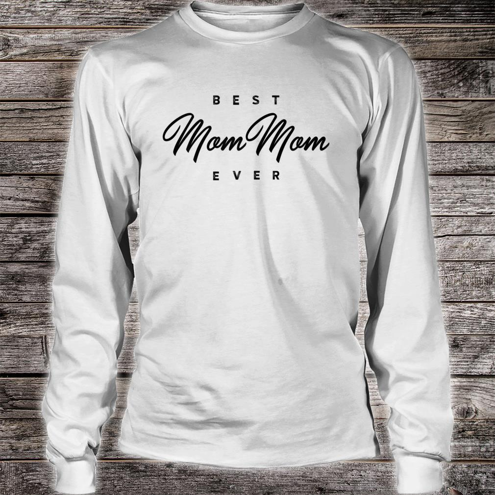 Best MomMom Ever Shirt long sleeved
