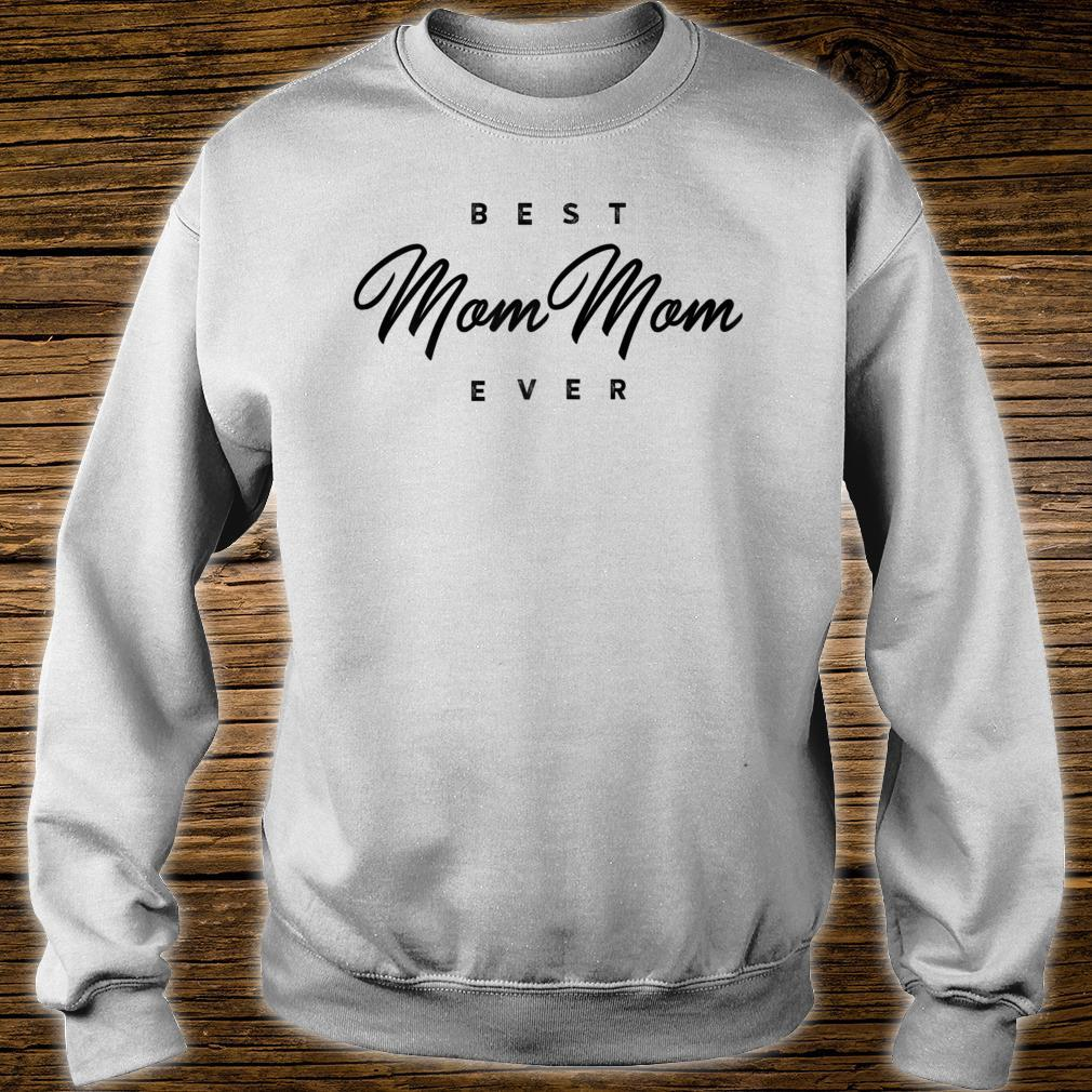Best MomMom Ever Shirt sweater