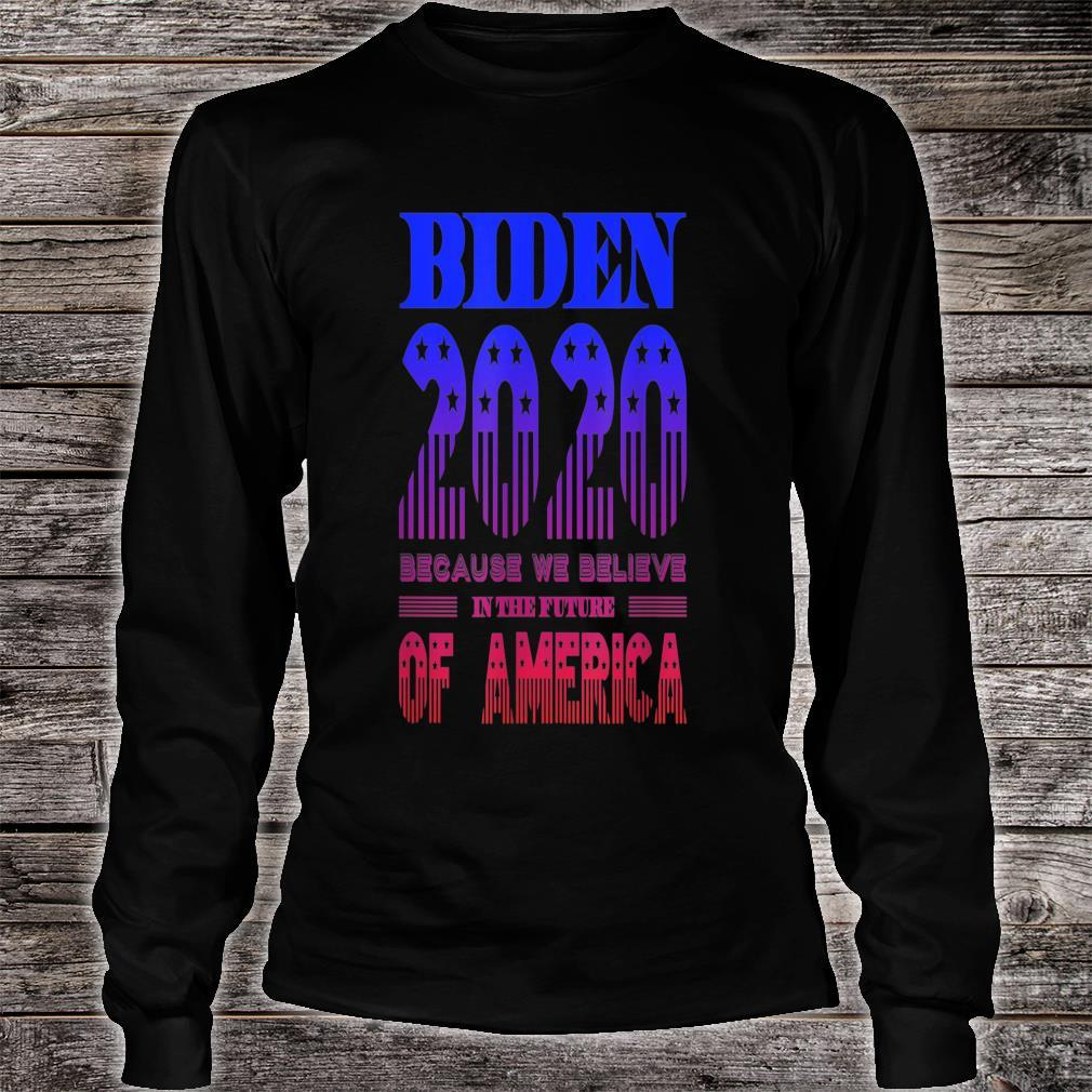 Biden 2020 We Believe in the Future of America Shirt long sleeved