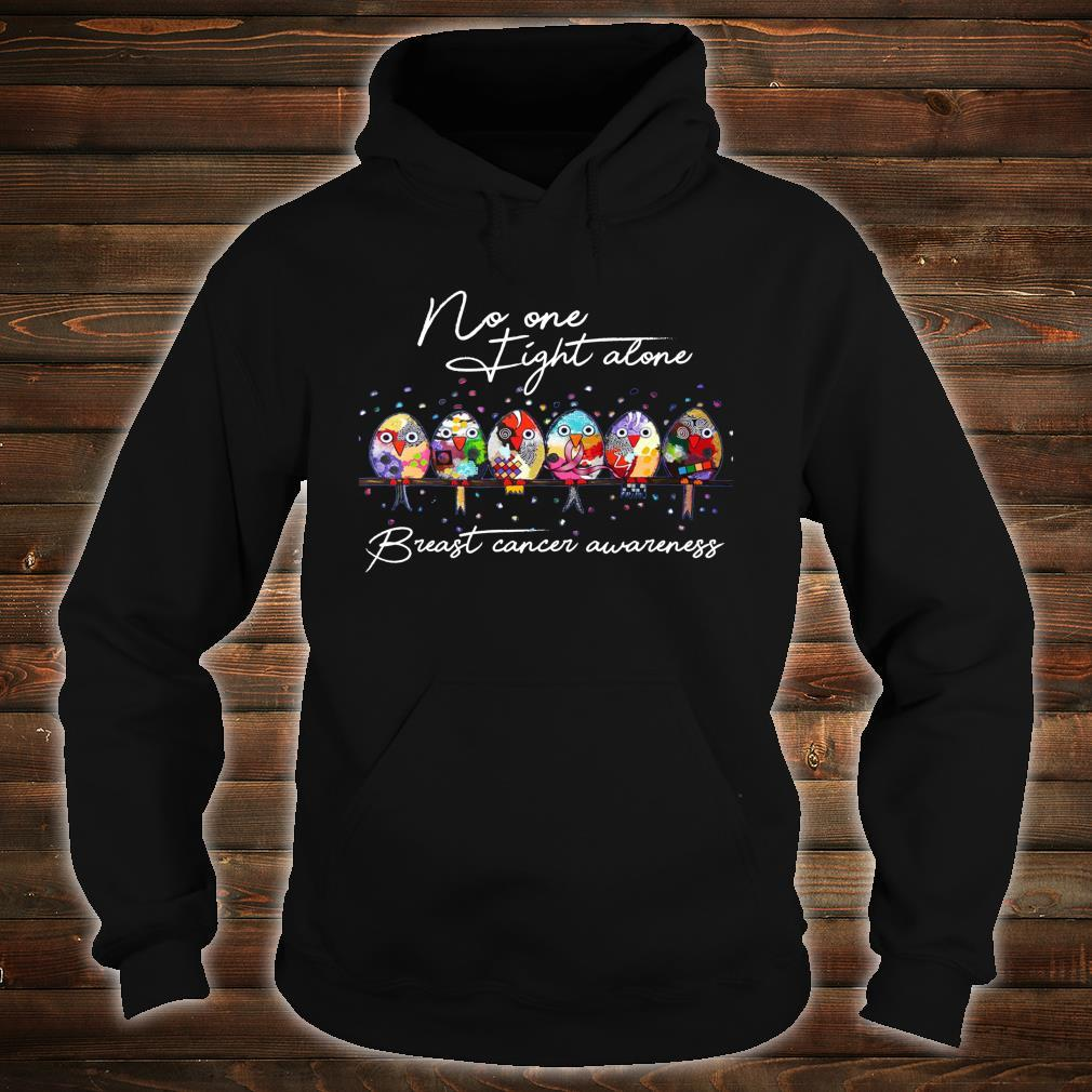 Breast Cancer Awareness No One Fight Alone Birds Shirt hoodie