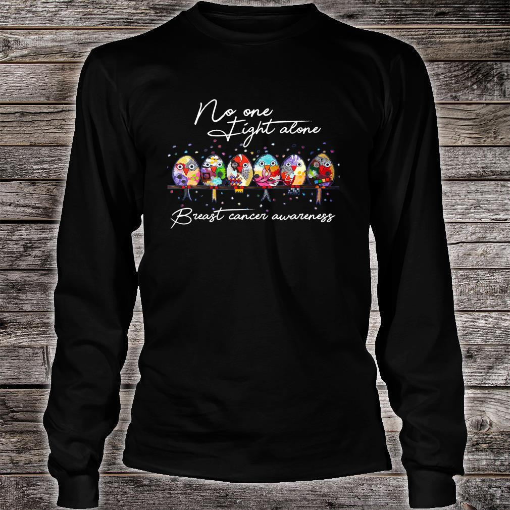 Breast Cancer Awareness No One Fight Alone Birds Shirt long sleeved