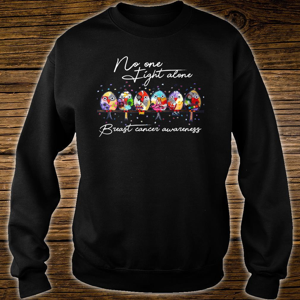 Breast Cancer Awareness No One Fight Alone Birds Shirt sweater