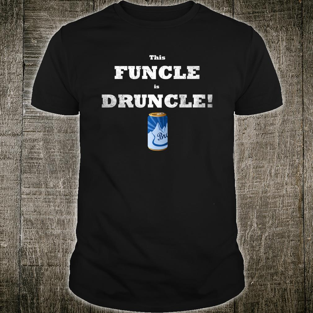 Cool Uncle Funcle Is Druncle Beer Shirt