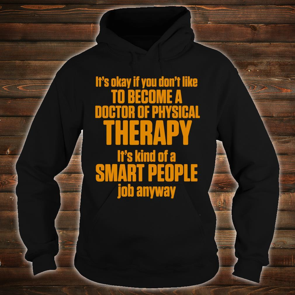 DPT Doctor of Physical Therapy Smart Physiotherapy Shirt hoodie