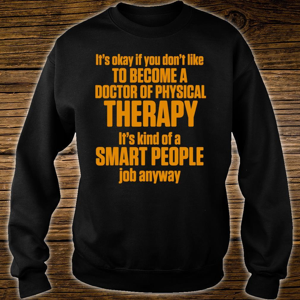 DPT Doctor of Physical Therapy Smart Physiotherapy Shirt sweater