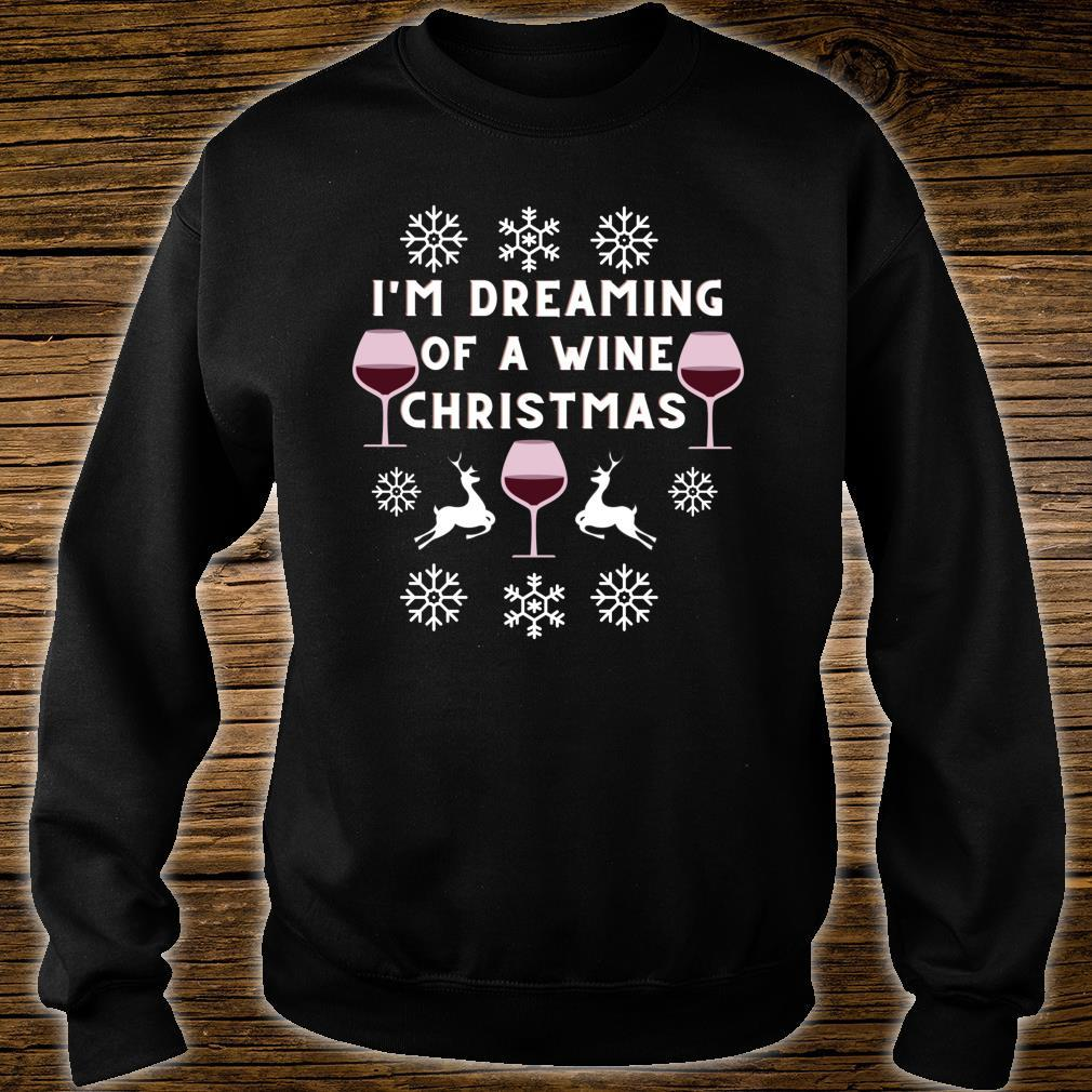 DREAMING WINE CHRISTMAS HOLIDAY DRINKING Shirt sweater