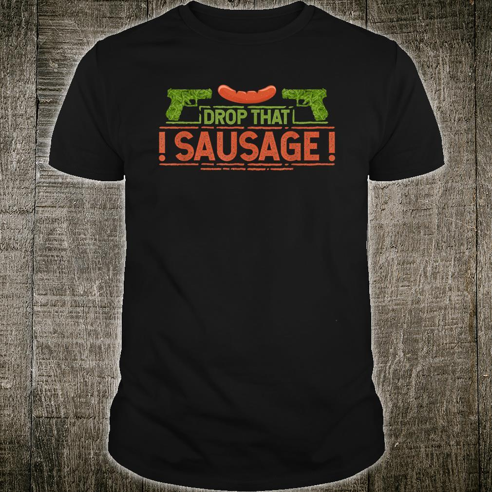Drop That Sausage Police Phrase Veggie Vegan BBQ Shirt