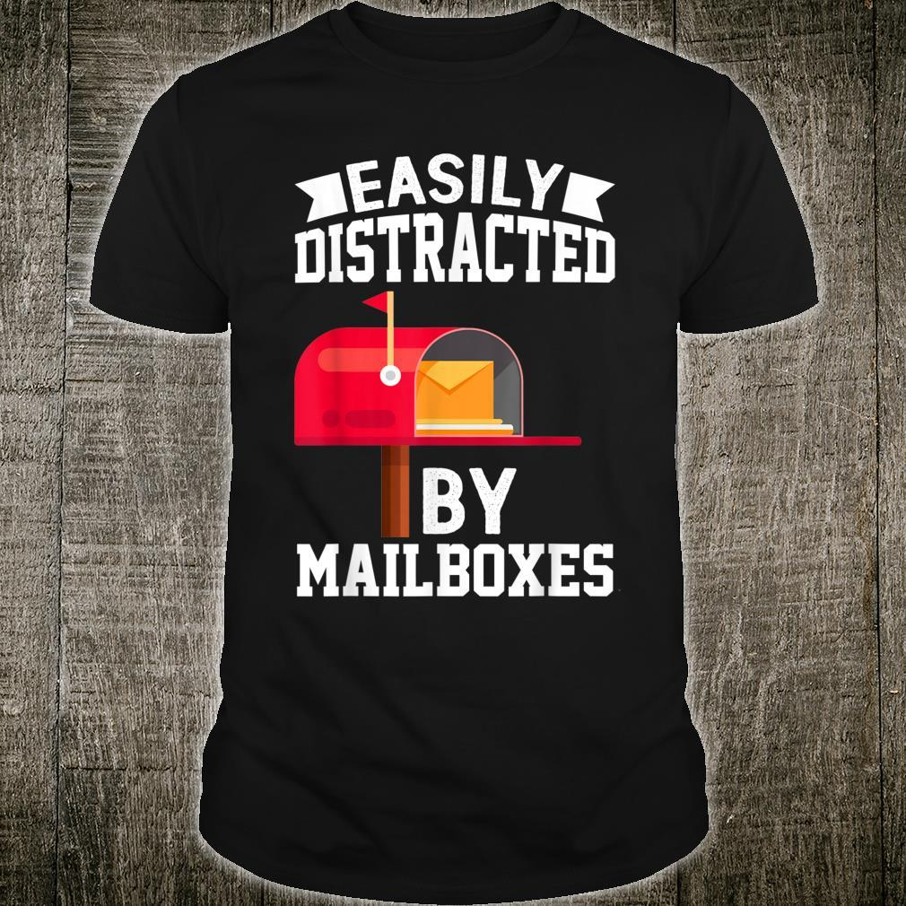 Easily Distracted By Mailboxes Post Office Carrier Shirt