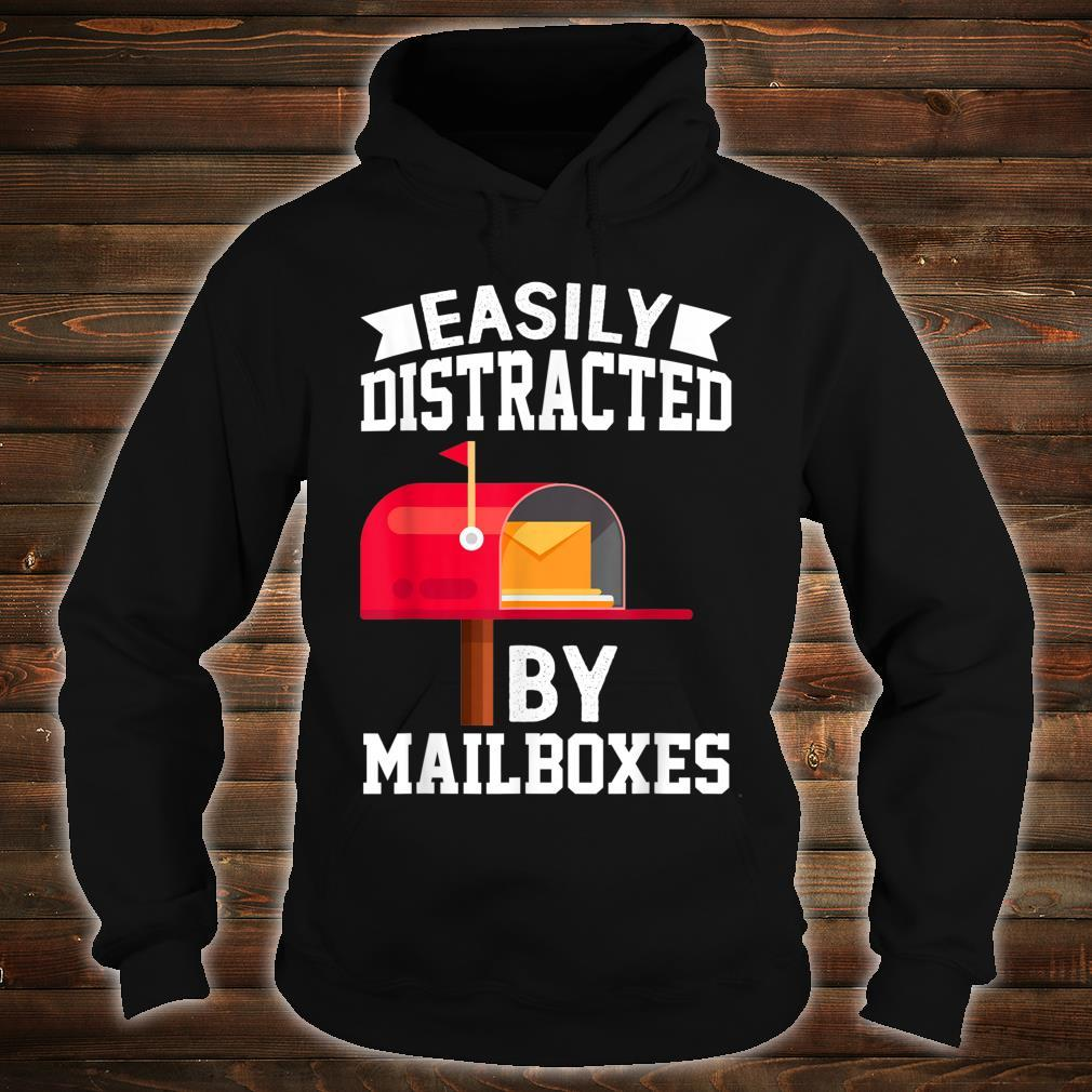 Easily Distracted By Mailboxes Post Office Carrier Shirt hoodie