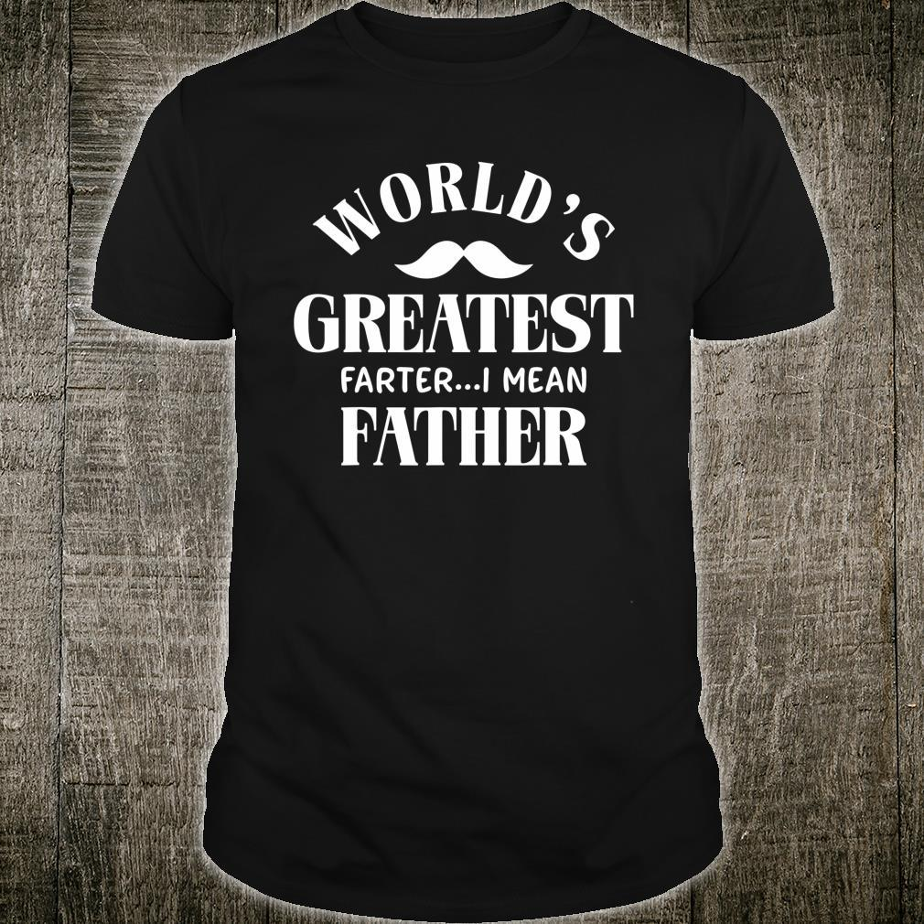 Fathers Day World's Greatest Farter Dad Shirt