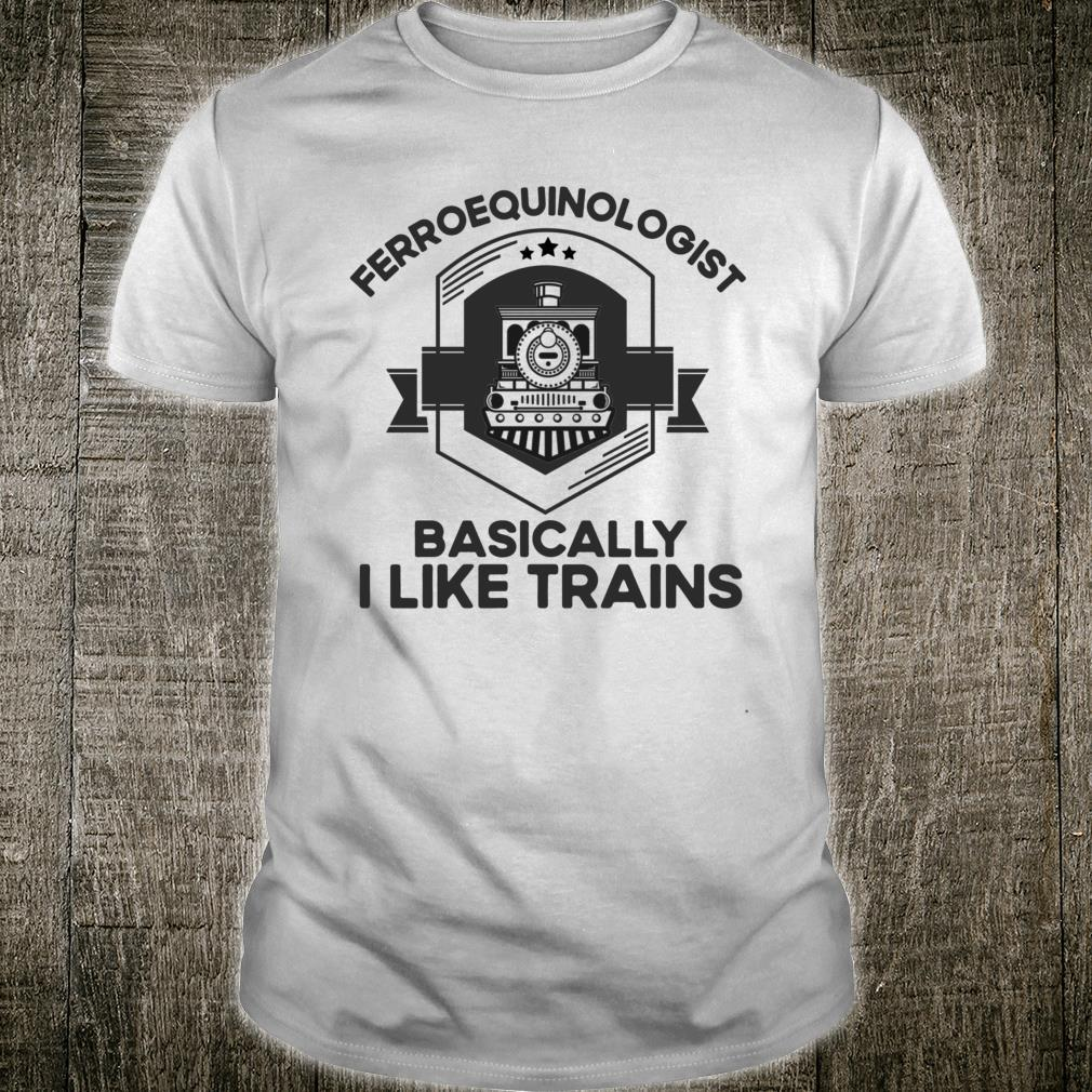 Ferroequinologist For Model Trains Enthusiasts Shirt