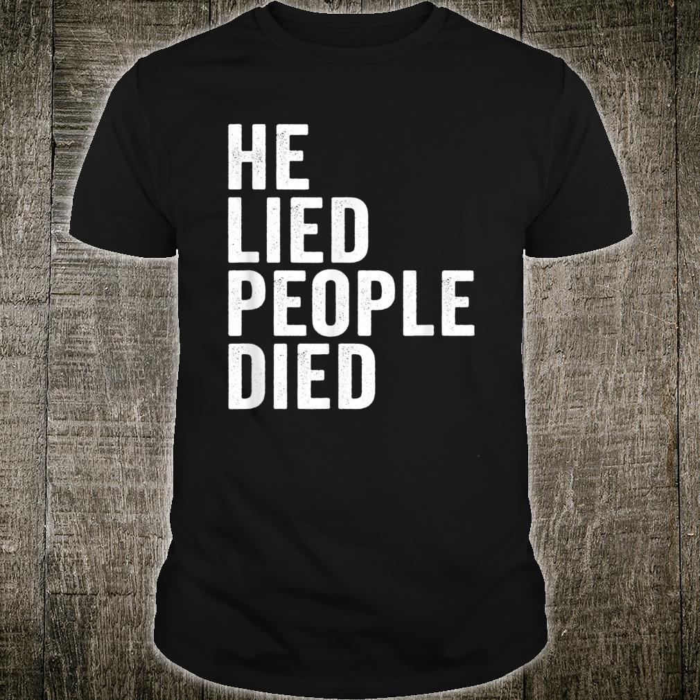 He Lied People Died Vote Blue Early 86 45 Anti Trump Quote Shirt