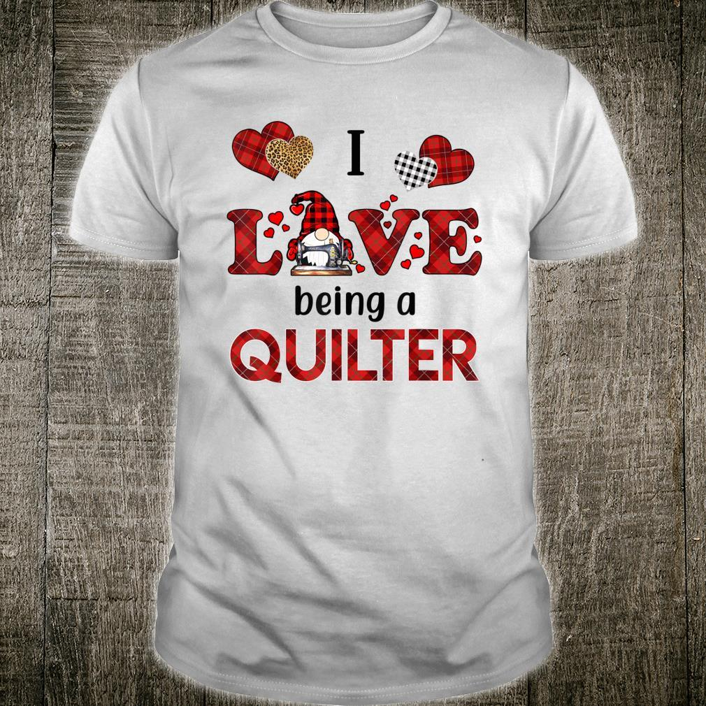 I Love Being A Quilter Gnomes with hearts Quilting Shirt