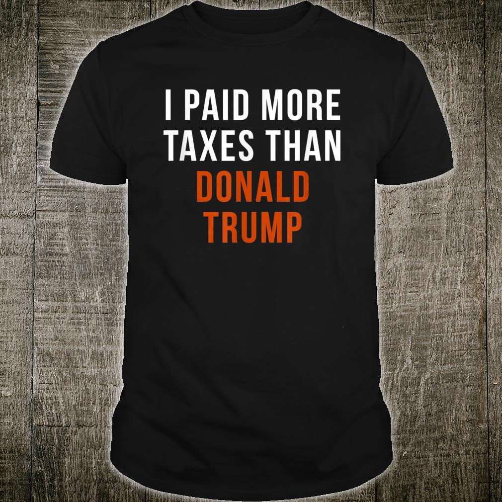 I Paid More Taxes Than Donald Trump Shirt