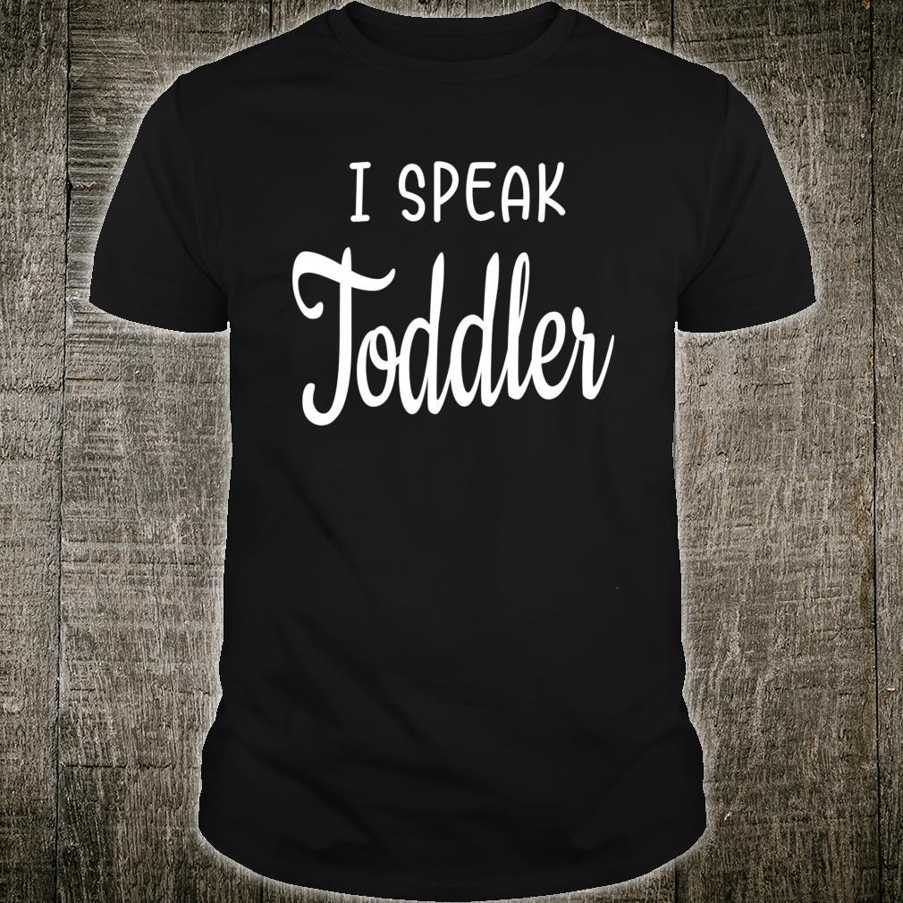 I Speak Toddler Mama Mom Shirt
