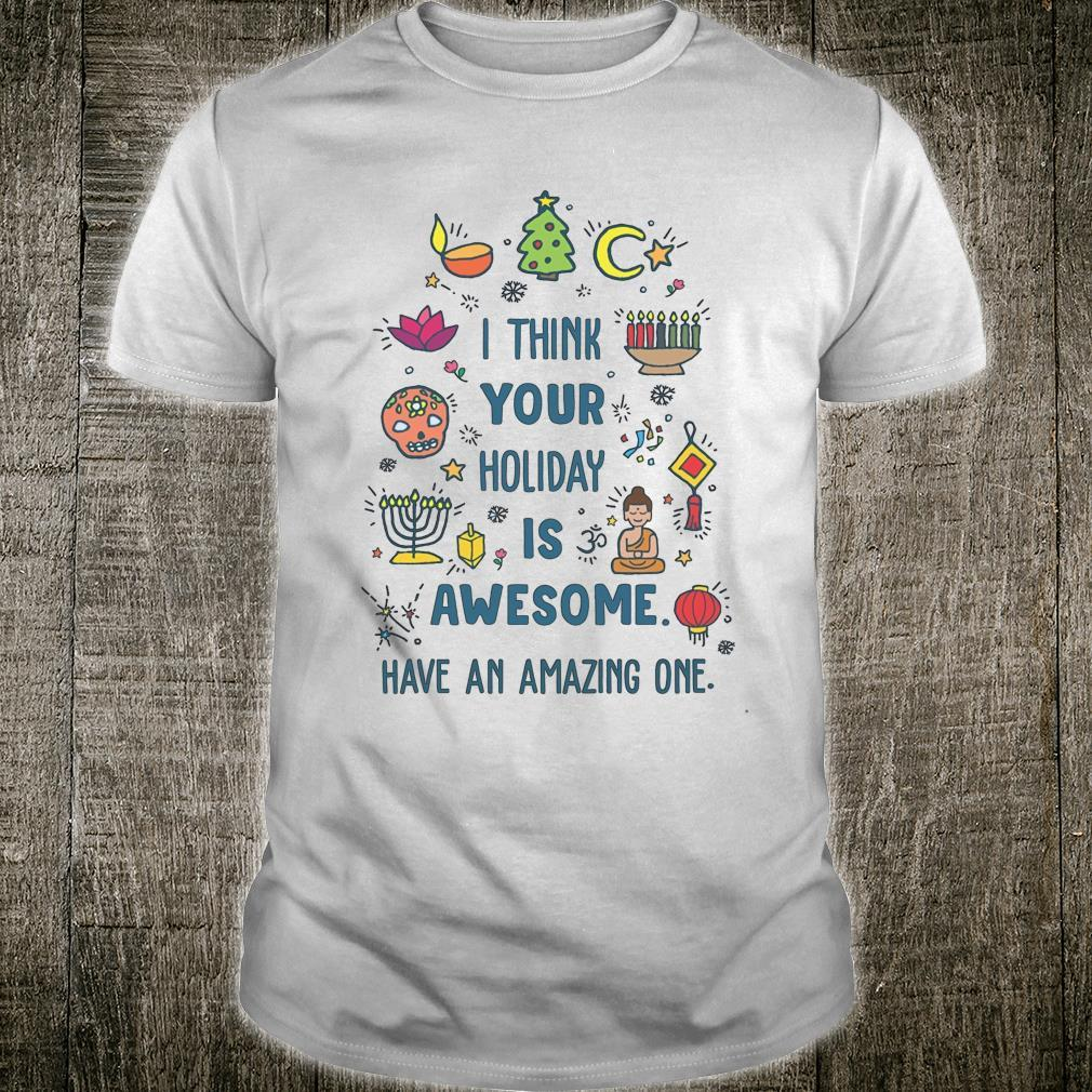 I Think Your Holiday Is Awesome Have An Amazing One Hanukkah Shirt