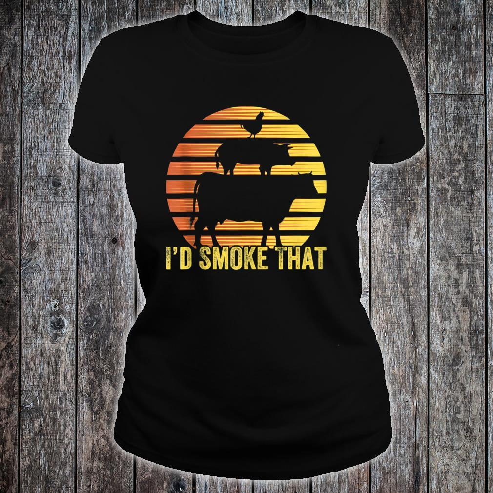I Would Smoke That For BBQ Enthusiasts Grilling Shirt ladies tee