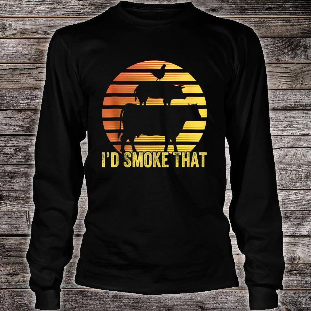 I Would Smoke That For BBQ Enthusiasts Grilling Shirt long sleeved