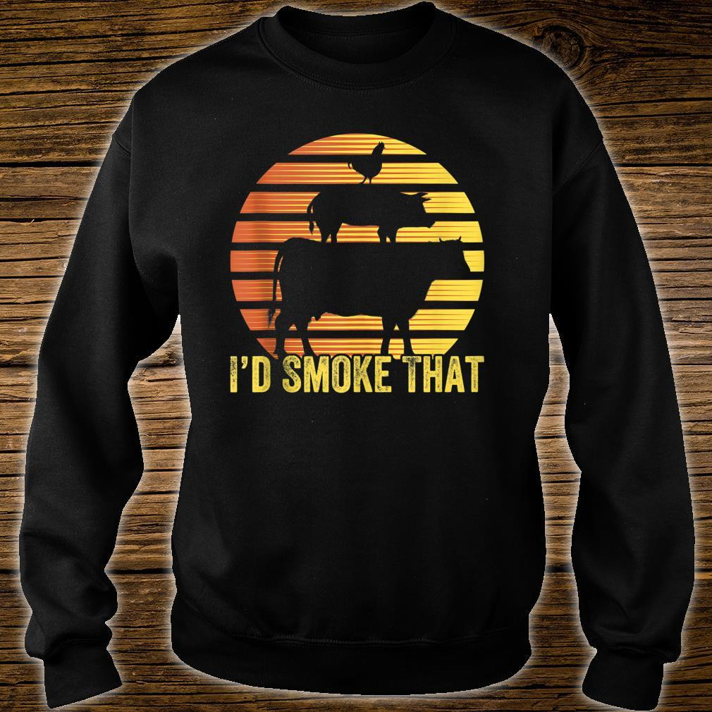 I Would Smoke That For BBQ Enthusiasts Grilling Shirt sweater