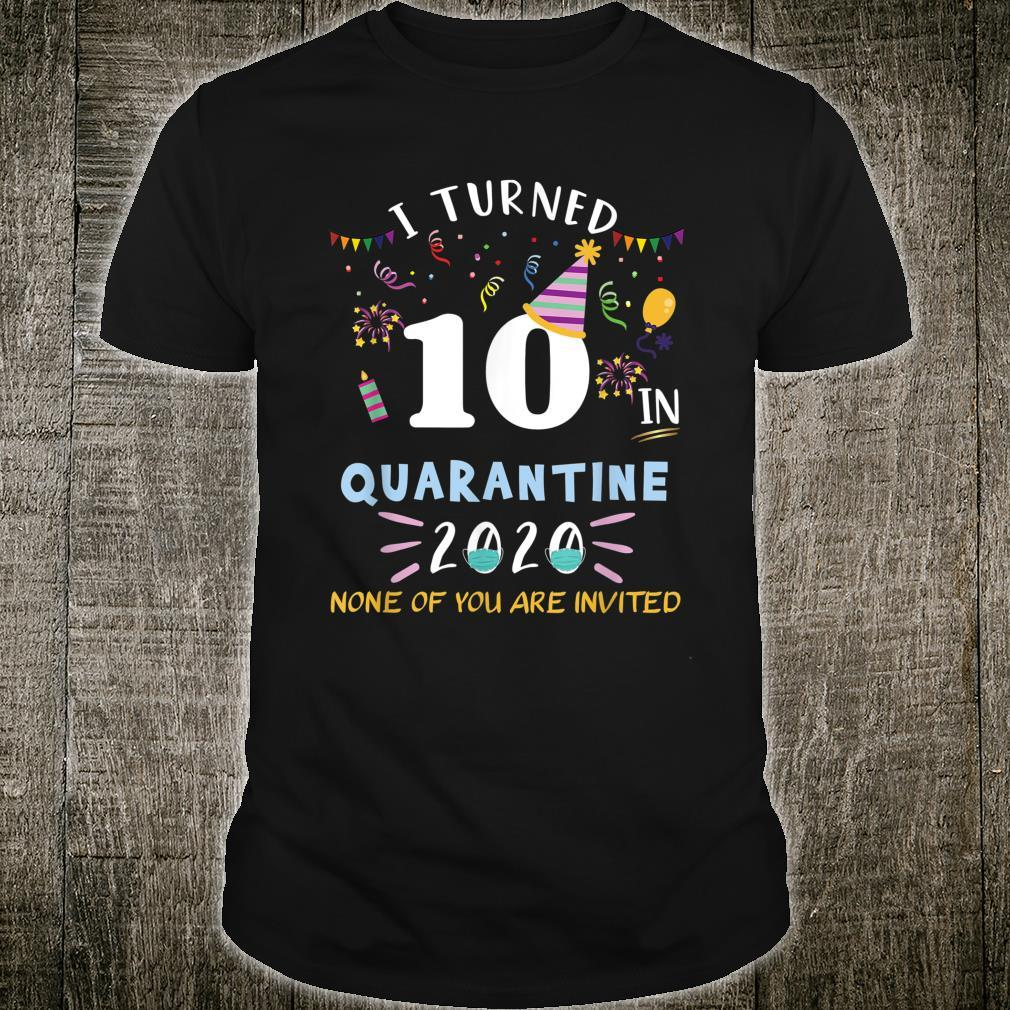 I turned 10 in quarantine idea for 10th birthday Shirt