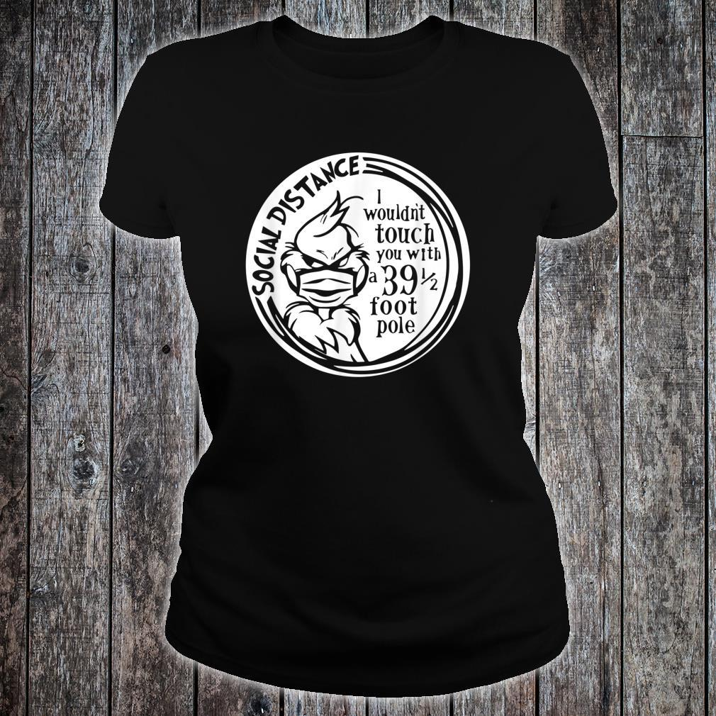 I wouldn't touch you with a 39 12 pole Social distancing Shirt ladies tee