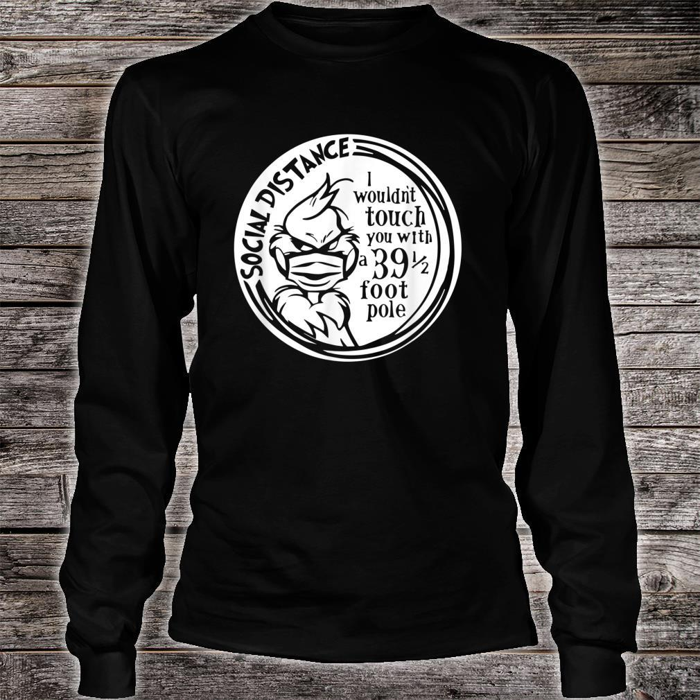 I wouldn't touch you with a 39 12 pole Social distancing Shirt long sleeved