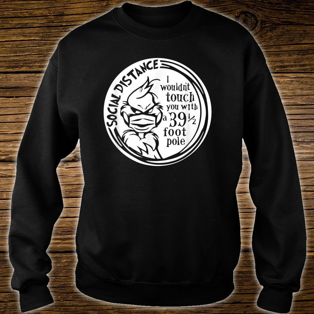 I wouldn't touch you with a 39 12 pole Social distancing Shirt sweater
