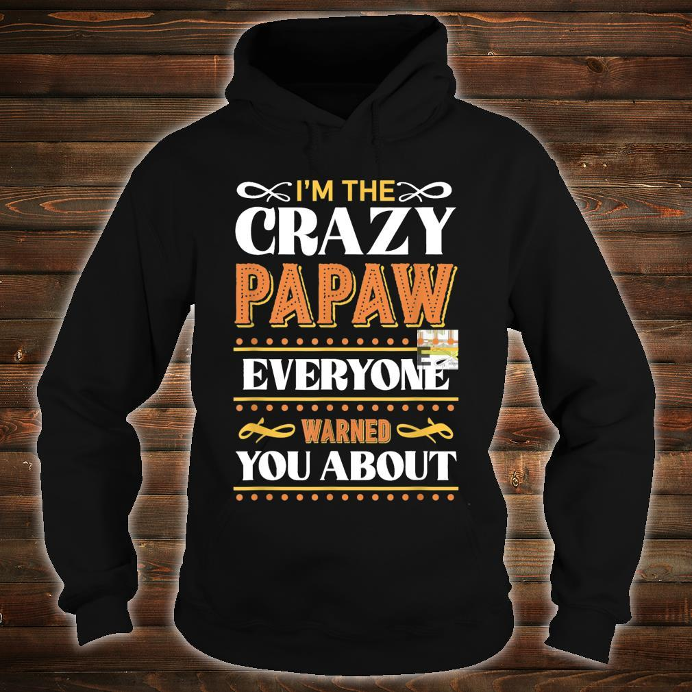 I'm the Crazy Papaw Everyone Warned You About Father's Day Shirt hoodie