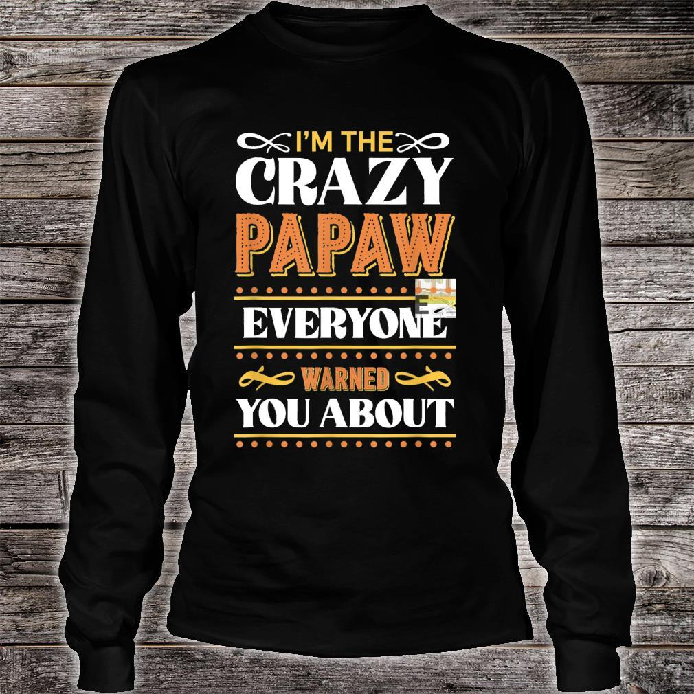 I'm the Crazy Papaw Everyone Warned You About Father's Day Shirt long sleeved